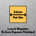 Lunch Napkins 33cm (Finished size 16.5cm square)